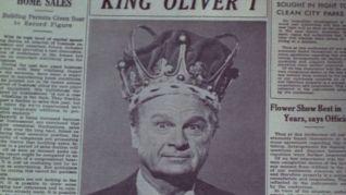 Green Acres: King Oliver I