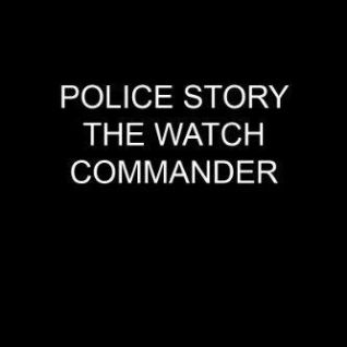 Police Story: The Watch Commander