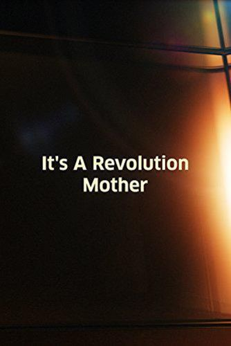 It's a Revolution, Mother