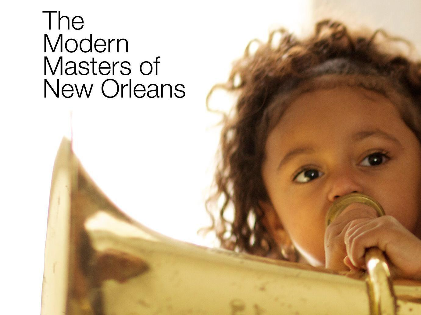 Tradition Is a Temple: The Modern Masters of New Orleans