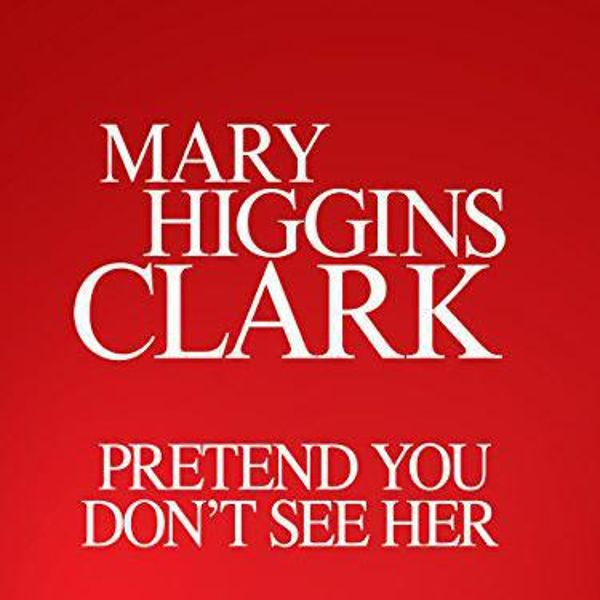 a plot overview of mary clarks pretend you dont see her Discover the world with google maps experience street view,  see through walls  critique the ones you don't with a rating, add your own.