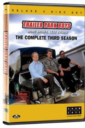 Trailer Park Boys: If I Can't Smoke and Swear I'm F**ked