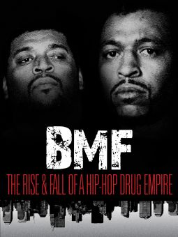 BMF: The Rise & Fall of a Hip Hop Drug Empire