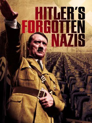 Hitler's Forgotten Nazis