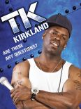 T.K. Kirkland: Are There Any Questions?
