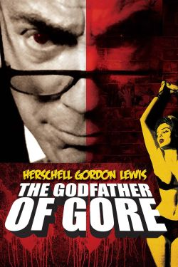 Herschell Gordon Lewis: The Godfather of Gore
