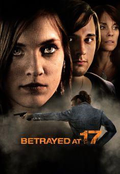 Betrayed at 17