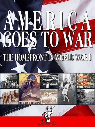 America Goes to War: The Home Front