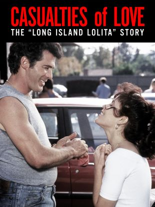 "Casualties of Love: The ""Long Island Lolita"" Story"