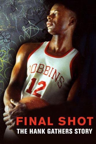 Final Shot: The Hank Gathers Story