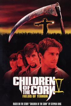 Children of the Corn V: Fields of Terror