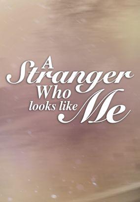 The Stranger Who Looks Like Me