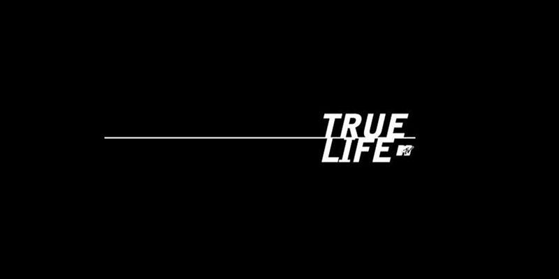 True Life [TV Documentary Series]