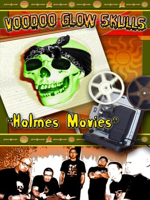 Voodoo Glow Skulls: Holmes Movies