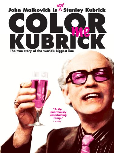 Color Me Kubrick: A True...ish Story