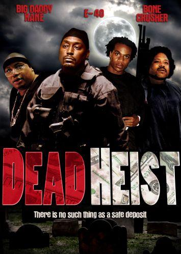Dead Heist 2007 Bo Webb Cast And Crew Allmovie