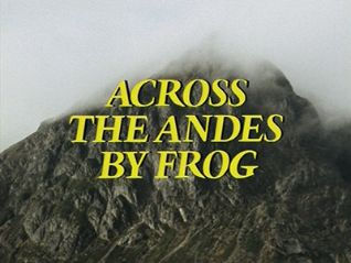 Ripping Yarns: Across the Andes by Frog