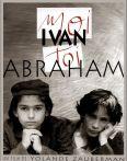 Moi Ivan, Toi Abraham