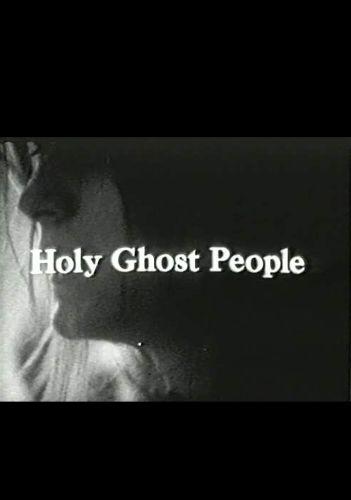 The Holy Ghost People (1967) - Peter Adair | Synopsis ...