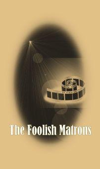 Foolish Matrons