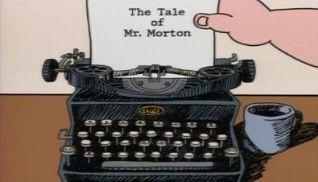 Schoolhouse Rock: The Tale of Mr. Morton
