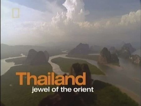 The Living Edens : Thailand: Jewel of the Orient