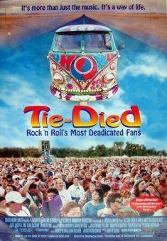 Tie-Died: Rock 'n Roll's Most Deadicated Fans
