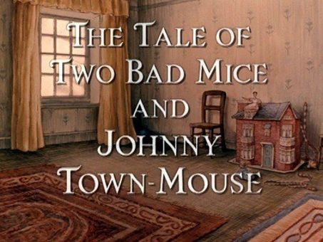 The World of Peter Rabbit and Friends : The Tale of Two Bad Mice and Johnny Town-Mouse