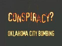 Conspiracy?: Oklahoma City Bombing