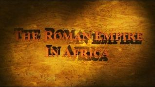 Secrets of Archaeology: The Roman Empire in Africa