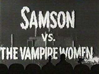 Mystery Science Theater 3000: Samson vs. the Vampire Women