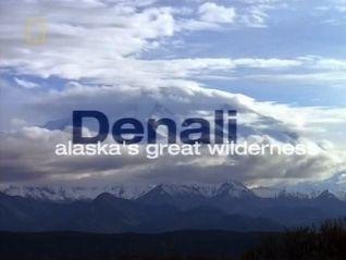 The Living Edens: Denali