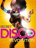 The Secret Disco Revolution