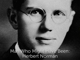 Man Who Might Have Been: Herbert Norman