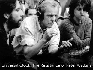 Universal Clock: The Resistance of Peter Watkins