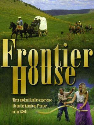 Frontier House [TV Series]