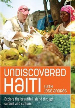 Undiscovered Haiti with José Andres