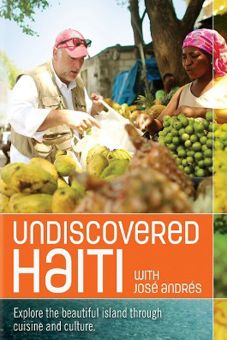 Undiscovered Haiti With José Andrés