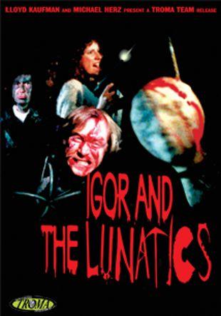 Igor and the Lunatics