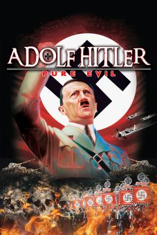 Adolf Hitler: Pure Evil