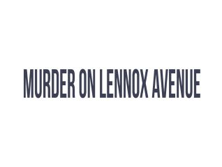 Murder on Lennox Avenue