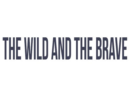 The Wild and the Brave