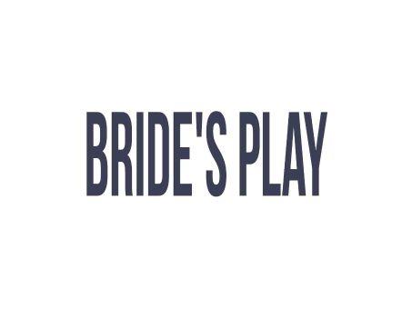 Bride's Play