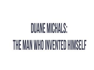 Duane Michals: The Man Who Invented Himself