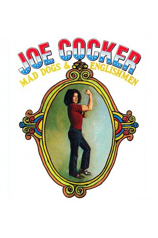 Joe Cocker: Mad Dogs and Englishmen