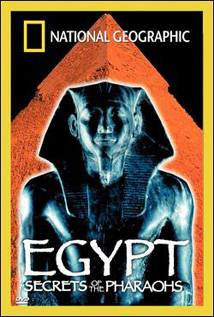 National Geographic: Egypt - Secrets of the Pharaohs