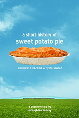 A Short History of Sweet Pototo Pie and How it Became a Flying Saucer