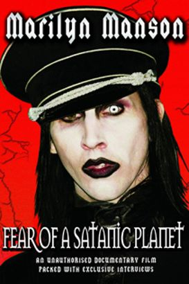 Marilyn Manson: Fear of a Satanic Planet