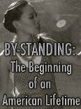 By-Standing: The Beginning of an American Lifetime