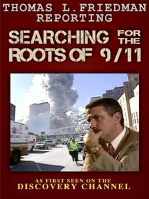 Thomas L. Friedman Reporting: Searching for the Roots of 9-11